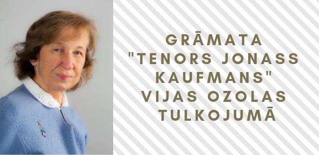 """Grāmata """"Tenors Jonass Kaufmans"""" Vijas Ozolas tulkojumā"""