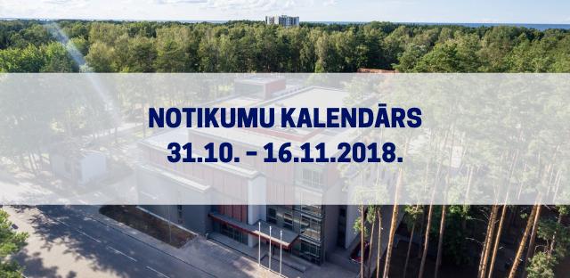 Notikumu kalendārs 31.10.-16.11.2018.