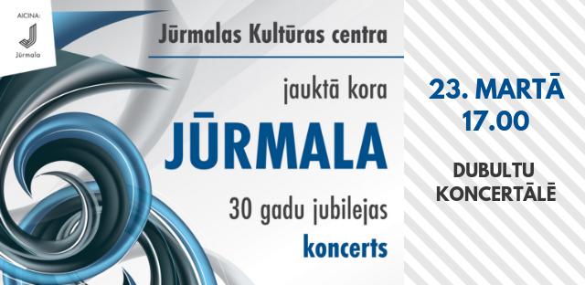 """JKC jauktā kora """"Jūrmala"""" 30 gadu jubilejas koncerts"""