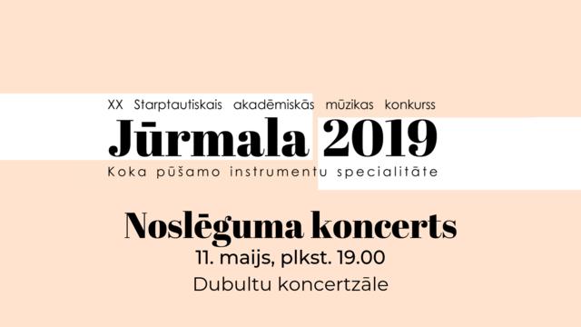 """Aicinām uz """"Jūrmala 2019"""" noslēguma koncertu!"""