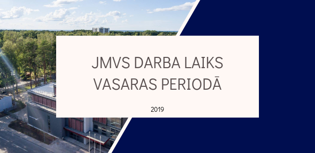 JMVS darba laiks vasaras periodā