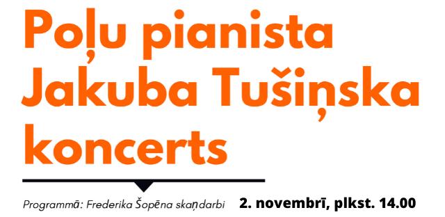 Aicinām uz poļu pianista Jakuba Tušiņska koncertu