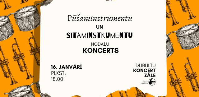 Pūšaminstrumentu un sitaminstrumentu nodaļu koncerts 16.01.