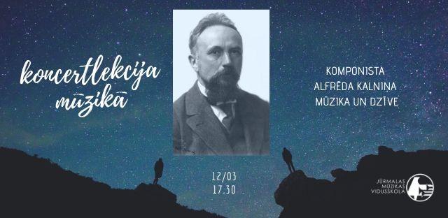 Komponista Alfrēda Kalniņa 140. gadskārtai veltīts muzikāls vakars