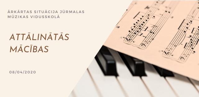 Attālinātās mācības Jūrmalas Mūzikas vidusskolā / papildināts 08.04.2020.