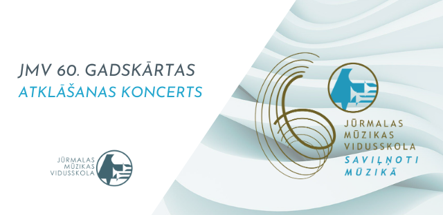 Jūrmalas Mūzikas vidusskolas 60. gadskārtas atklāšanas koncerts