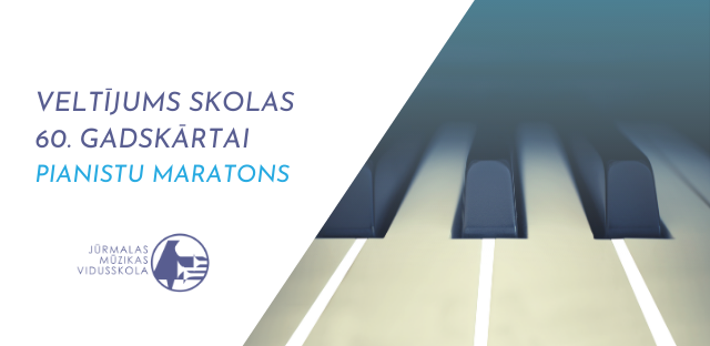 Klaviernodaļas veltījums skolas jubilejai - Pianistu maratons / PĀRCELTS uz nenoteiktu laiku