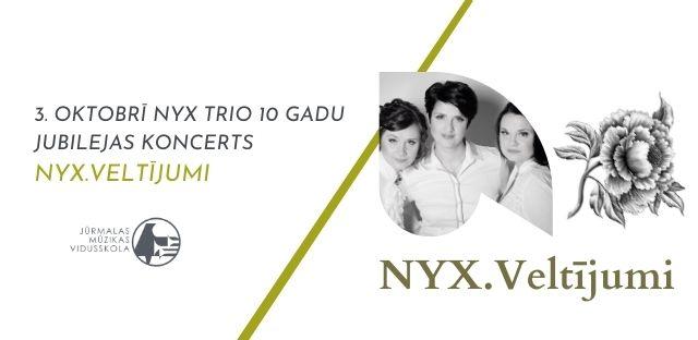 """NYX TRIO 10 gadu jubilejas koncerts """"NYX.Veltījumi"""""""